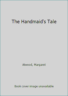 The Handmaid's Tale by Atwood, Margaret