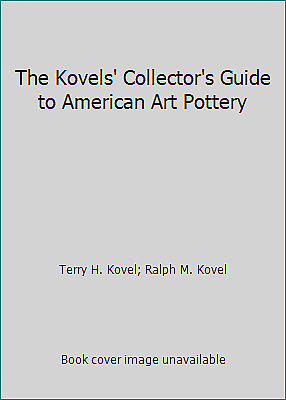 The Kovels' Collector's Guide to American Art Pottery