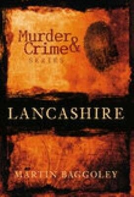 Murder and Crime in Lancashire by Martin Baggoley Paperback Book (English)
