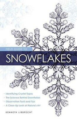 Field Guide to Snowflakes by Kenneth George Libbrecht Paperback Book (English)