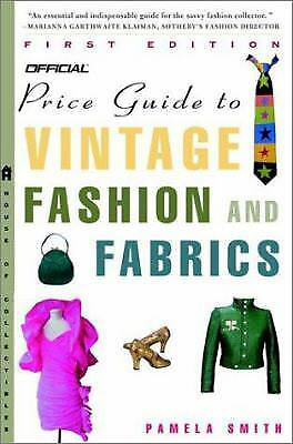 The Official Price Guide to Vintage Fashion and Fabrics by Pamela Smith