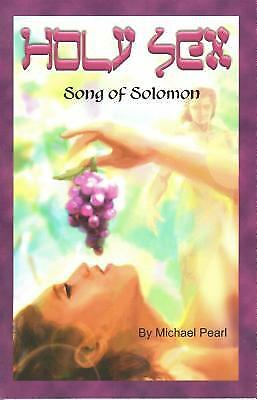 Holy Sex : Song of Solomon by Michael Pearl
