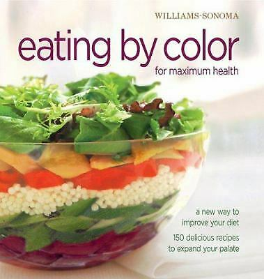 Eating by Color : For Maximum Health -  A New Way to Improve Your Diet - 150...