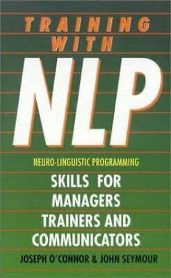 Training with NLP: skills for managers, trainers, and communicators