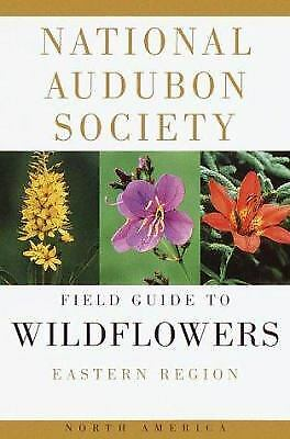 National Audubon Society Field Guide to North American Wildflowers (Eastern...