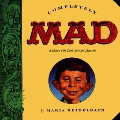Completely Mad : A History of the Comic Book and the Magazine