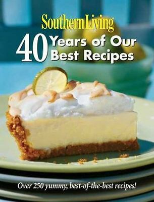 Southern Living: 40 Years of Our Best Recipes: Over 250 Great-Tasting,...