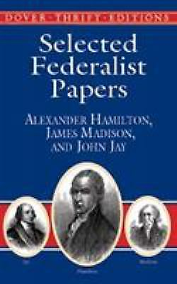 Selected Federalist Papers by James Madison; John Jay; Alexander Hamilton