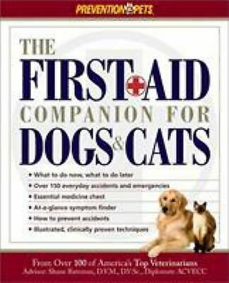 The First Aid Companion for Dogs and Cats by Amy D. Shojai; Amy Shojai
