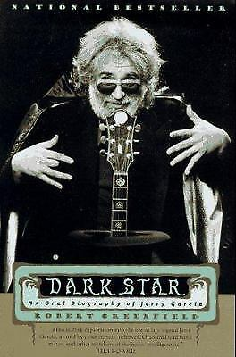 Dark Star : An Oral Biography of Jerry Garcia by Robert Greenfield