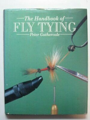 The Handbook of Fly Tying by Gathercole, Peter Hardback Book The Cheap Fast Free