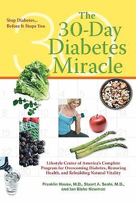 30-Day Diabetes Miracle : Lifestyle Center of America's Complete Program for...