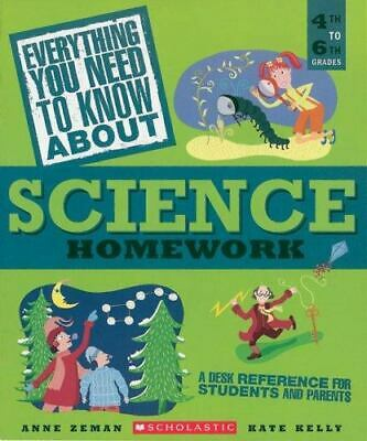 Everything You Need to Know about Science Homework : A Desk Reference for...