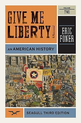 Give Me Liberty! Vol. 2 : An American History, Seagull by Foner, Eric