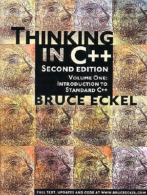 Thinking in C++ Vol. 1 : Introduction to Standard C++ by Bruce Eckel