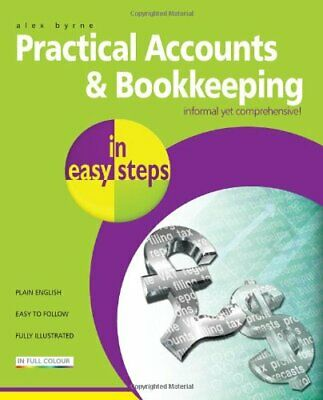 Practical Accounts and Bookkeeping In Easy Steps by Alex Byrne Book The Cheap