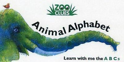 Zoo Clues Animal Alphabet : Learn with Me the ABCs by Alex A. Lluch