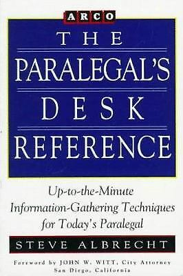The Paralegal's Desk Reference : Up-to-the-Minute Information-Gathering...