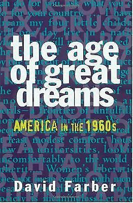 The Age of Great Dreams : America in The 1960s by David Farber