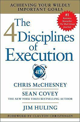 The 4 Disciplines of Execution : Achieving Your Wildly Important Goals