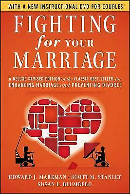 Fighting for Your Marriage : Classic Best Seller for Enhancing Marriage and...