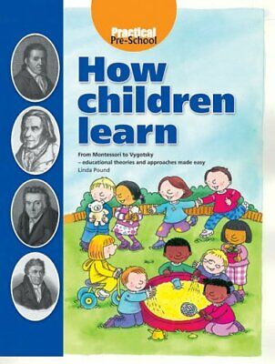 How Children Learn: From Montessori to Vygotsky - Ed... by Linda Pound Paperback