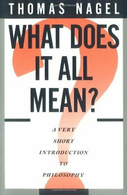 What Does It All Mean? A Very Short Introduction t... by Nagel, Thomas Paperback