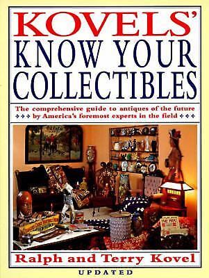 Kovels' Know Your Collectibles by Ralph M. Kovel; Terry H. Kovel