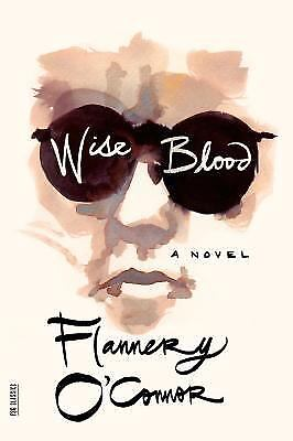 Wise Blood: A Novel (FSG Classics) by O'Connor, Flannery