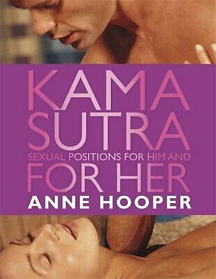 Kama Sutra Sexual Positions for Him and for Her by Hooper, Anne Hardback Book