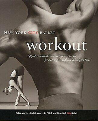 NYC Ballet Workout: Fifty Stretches And Exercises... by Martins, Peter Paperback