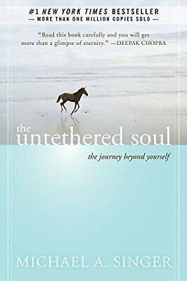 The Untethered Soul: The Journey Beyond Yours... by Singer, Michael A. Paperback