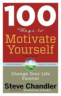 100 Ways to Motivate Yourself by Steve Chandler (English) Paperback Book Free Sh