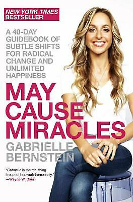 May Cause Miracles : A 40-Day Guidebook of Subtle Shifts for Radical Change...
