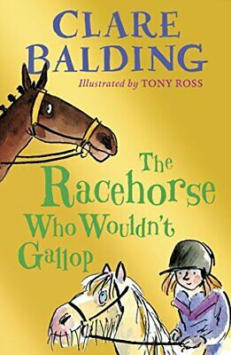 The Racehorse Who Wouldn't Gallop (Charlie Bass) by Balding, Clare Book The