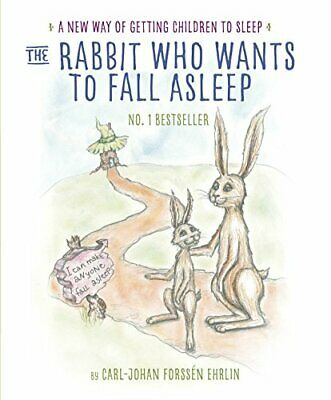 The Rabbit Who Wants to Fall Asleep: A New Way of Get... by Ehrlin, Carl-Johan F