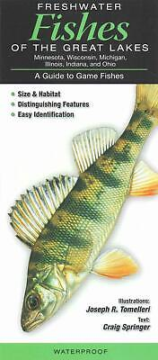 Freshwater Fishes of the Great Lakes: A Guide to Game Fishes by Joseph R. Tomell