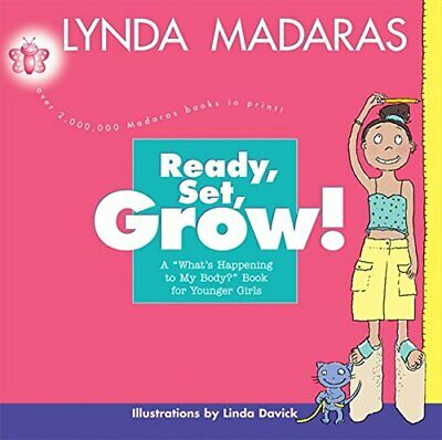 Ready, Set, Grow!: A What's Happening to My Body? ... by Davick, Linda Paperback