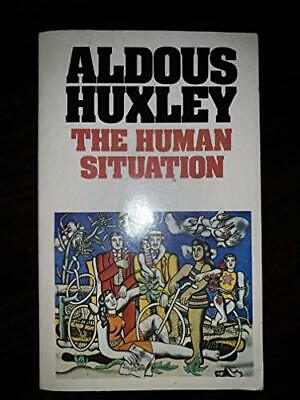 The Human Situation: The Lectures Given at Santa ... by Huxley, Aldous Paperback