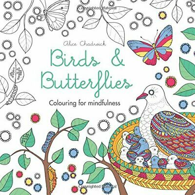 Birds Butterflies Colouring For Mindfulness By Chadwick Alice Book The Cheap