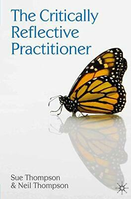 The Critically Reflective Practitioner by Neil Thompson Paperback Book The Cheap