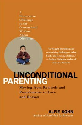 Unconditional Parenting: Moving from Rewards and Pun... by Kohn, Alfie Paperback