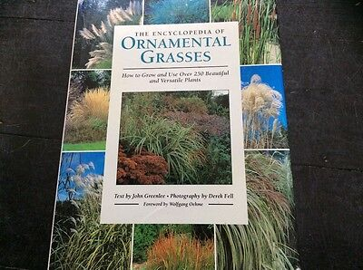 Encyclopedia of Ornamental Grasses: How to Grow and Use over 250 Beautiful...