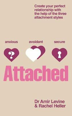 Attached: Identify your attachment style and find... by Heller, Rachel Paperback
