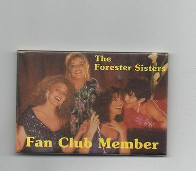 COUNTRY MUSIC ARTIST The FORRESTER SISTERS FAN CLUB MEMBER PINBACK PIN BUTTON
