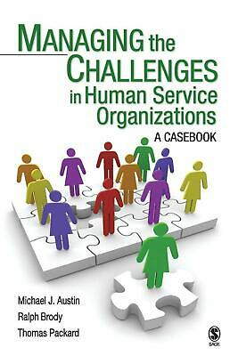 Managing the Challenges in Human Service Organizations: A Casebook by Michael J.
