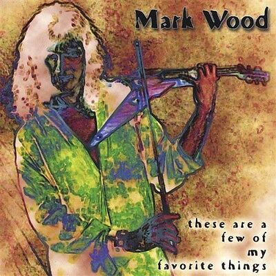 Mark Wood - These Are a Few of My Favorite Things [New CD]