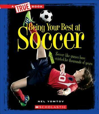 Being Your Best at Soccer by Nelson Yomtov (English) Paperback Book Free Shippin