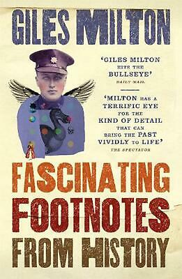 Fascinating Footnotes from History by Giles Milton Paperback Book Free Shipping!