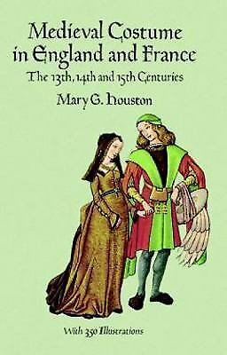 Medieval Costume in England and France : The 13th, 14th and 15th Centuries
